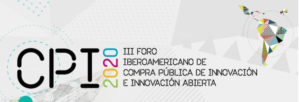CPI 2020: III Foro Iberoamericano de Compra Pública de Innovación e Innovación Abierta