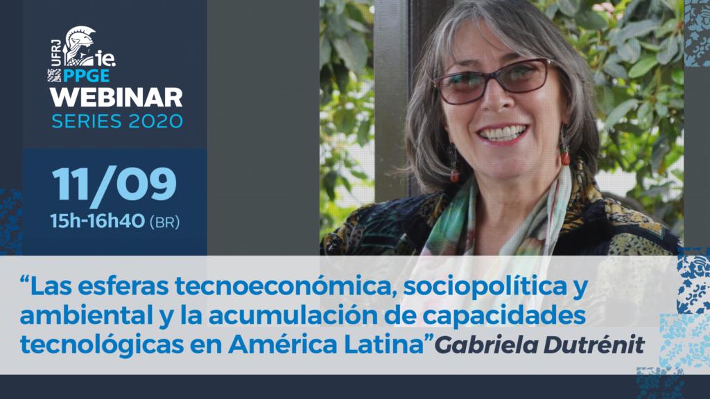 UFRJ/PPGE Webinar Series 2020 – Dra. Gabriela Dutrénit