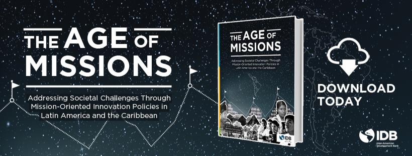 La era de las misiones: ¿Cómo abordar los desafíos sociales mediante políticas de innovación orientadas por misiones en América Latina y el Caribe?
