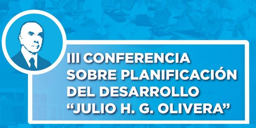 """III Conferencia sobre Planificación del Desarrollo """"Julio H.G. Olivera"""""""